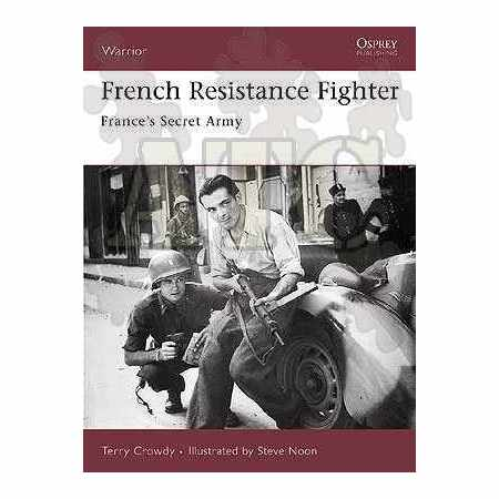French Resistance Fighter FRANCE'S SECRET ARMY - Warrior N°117