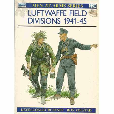 Luftwaffe Field Divisions 1941–45 - MEN-AT-ARMS series N°229 second edition