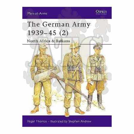 The German Army 1939–45 (2) NORTH AFRICA & BALKANS - MEN-AT-ARMS series N°316