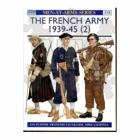 The French Army 1939–45 (2) - MEN-AT-ARMS series N°318 seconde edition