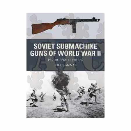 Soviet Submachine Guns of World War II - Weapons series N°33