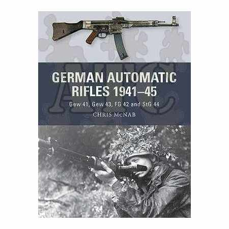 German Automatic Rifles 1941–45 - Weapons series N°24