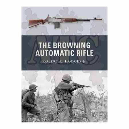 The Browning Automatic Rifle - Weapons series N°15