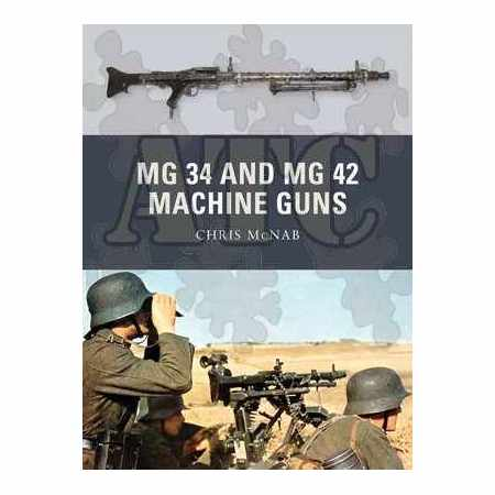 MG 34 and MG 42 Machine Guns - Weapons series N°21